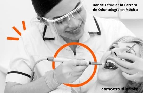 Donde Estudiar la Carrera de Odontología en México