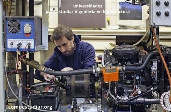 Mejores universidades para estudiar Ingeniería en Manufactura