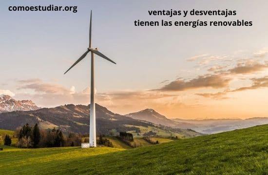 ventajas y desventajas tienen las energías renovables