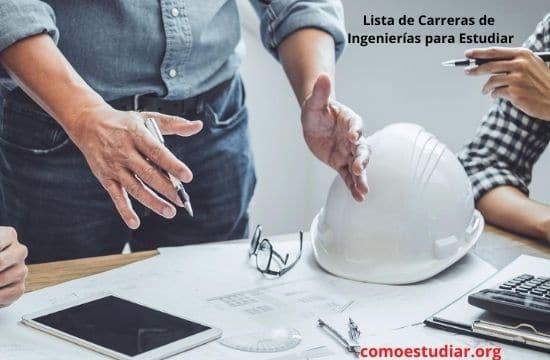 Lista de Carreras de Ingenierías para Estudiar